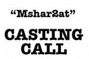 "CASTING CALL - ""Mshar2at"" Comedy Web-Series"