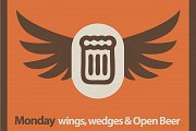 Mondays: Open wings, wedges, and beer