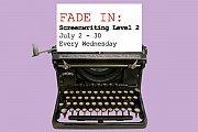 SCREENWRITING LEVEL 2 - Intermediate Weekly Workshop
