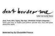 Don't Border Me - Mix Sessions