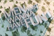 men just wanna have fun!