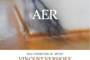 Vincent Verhoef- AER - OPENING - solo art exhibition