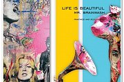"""Life is Beautiful"" exhibition by Mr. Brainwash & ""Kinetic Pop Art"" exhibition by Patrick Rubinstein"