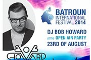 Batroun Open Air Party with DJ Bob Howard  - Part of Batroun International Festival 2014