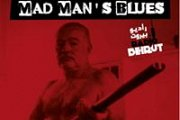 Mad Man's Blues with Skinny Jim