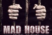 MAD HOUSE. come in... I dare you