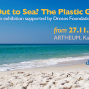 Out To Sea? The Plastic Garbage Project - An Exhibition Supported by Drosos Foundation
