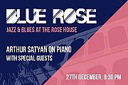 Jazz & Blues with Arthur Satyan & friends at the Rose House
