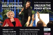 Unleash the Power Within – Workshop inspired by Anthony Robbins for the 1st time in Lebanon
