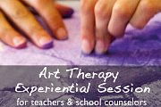 Experiential Art Therapy Session- for teachers & school counselors