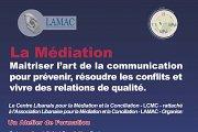 La Médiation: Maitriser l'art de la communication pour prévenir, résoudre les conflits et vivre des relation de qualité