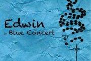 Edwin in BLUE CONCERT