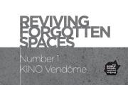 Reviving Forgotten Spaces   #1 KINO Vendôme