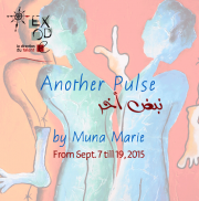 """Another Pulse"" Solo Exhibition by Muna Marie @ Exode"