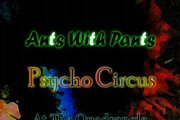 Ants With Pants & Psycho Circus