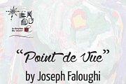 """""""Point de Vue"""" Solo Exhibition by Joseph Faloughi"""