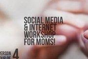 Social Media & Internet Workshop for Moms