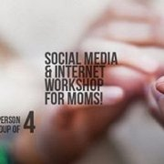 Social Media & Internet Workshop for Moms