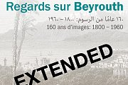 Exhibition | Regards sur Beyrouth: 160 ans d'images 1800-1960 at Sursock Museum