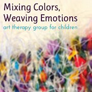 Mixing Colors, Weaving Emotions - art therapy group for children
