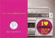 I Love 80's at Bar ThreeSixty
