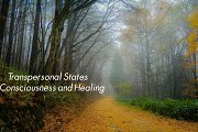 Tranpersonal States of Consciousness and Healing: part 2 (Ref. Dr. Stan Grof)