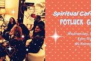 Spiritual Café FEBRUARY Potluck Gathering