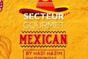 Secteur Gourmet - Mexican by Hadi Hazim