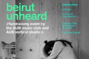 Beirut Unheard - by AUB music club & AUB Vertical Design Studio