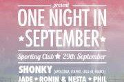 ONE NIGHT IN SEPTEMBER w/ SHONKY (FR), JADE, RONIN & NESTA, PHIL