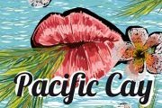 P...C...Party presents: Pacific Cay