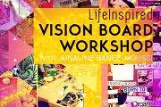 LifeInspired VISION BOARD Workshop