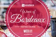 Wines of Bordeaux: Tasting Course at Enoteca