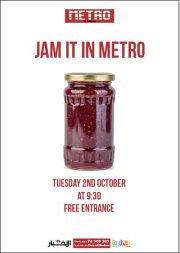 Jam it in Metro