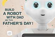 Dad & me - Build a Robot with Dad on this Father's Day - by CRANIUM