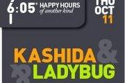 6:05® presents: KASHIDA & LADYBUG