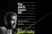 The Pitch Room #9 - Ralph Haiby