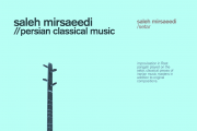Saleh Mirsaeedi - Persian Classical Music at onomatopoeia