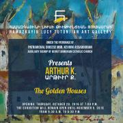 "Arthur K. | ""The Golden Houses"" Exhibition"