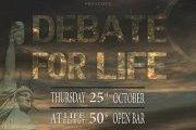 DEBATE FOR LIFE