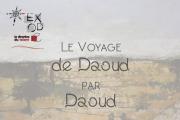 Le Voyage de Daoud | Exposition Solo par Daoud