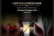 CATCH A LA MEXICAINE - Tequila Masterclass