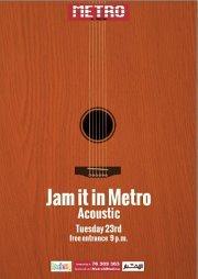 Jam it in Metro / Acoustic