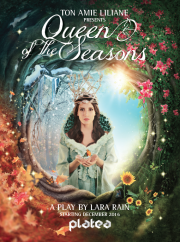 Queen of The Seasons - A play for the whole family by Lara Rain & Ton Amie Liliane
