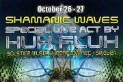 ॐSpace Ψ Babylonॐ presents ₪ SHAMANIC WAVES ₪ with Special LIVE ACT by ★HUX FLUX★