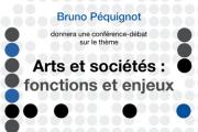 Conférence: Arts et Societes: Fonctions et Enjeux par Bruno Péquignot