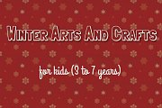 Winter Arts and Crafts for Kids (3-7 years)