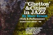 Ghettos' and Cities' in Jazz - by Marc Ernest
