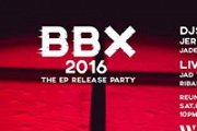 BBX 2016: THE EP RELEASE PARTY