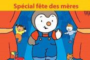 Special fête des mères: T'Choupi fait son spectacle